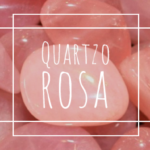 Quartzo rosa, a pedra do amor